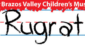 "Brazos Valley Children's Museum, ""Rugrat Review"""